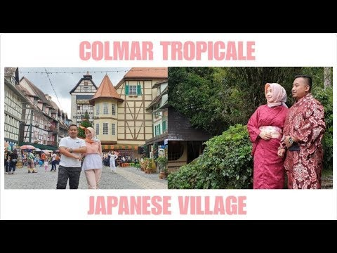 malaysia-travel-guide-:-colmar-tropicale-dan-japanese-village