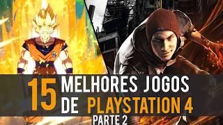 OS 15 MELHORES JOGOS PARA PS4 ATÉ O MOMENTO - PARTE 2