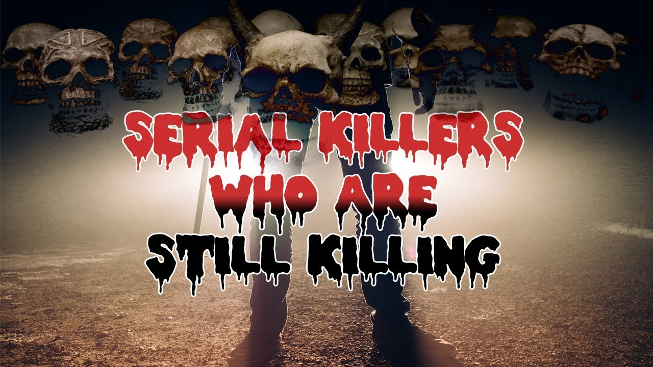 B1 BUTCHER and other SERIAL KILLERS STILL KILLING!