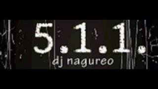 5.1.1 - dj Nagureo