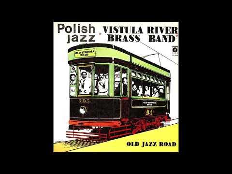 Vistula River Brass Band - Old Jazz Road (Jazz, Dixieland/Poland/1982) [Full Album]