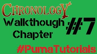Chronology - Chapter 7 Walkthrough #PumaTutorials