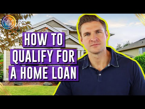 How To Qualify For A Home Loan