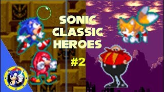 Sonic Classic Heroes #2 - Spring Yard & Labyrinth Zone