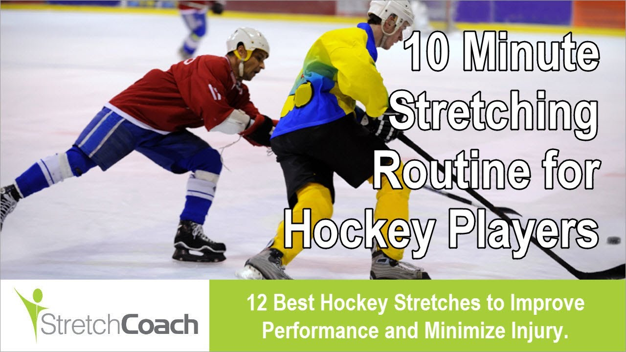 Hockey Stretches Best Stretching Routine Flexibility Program For Players