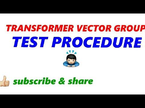 TRANSFORMER VECTOR GROUP TEST PROCEDURE
