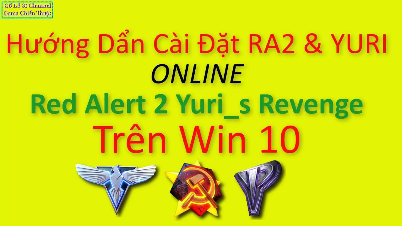 RA2 YR✅Hướng Dẩn Cài Đặt RA2 YURI Trên WIN 10 ✔️01