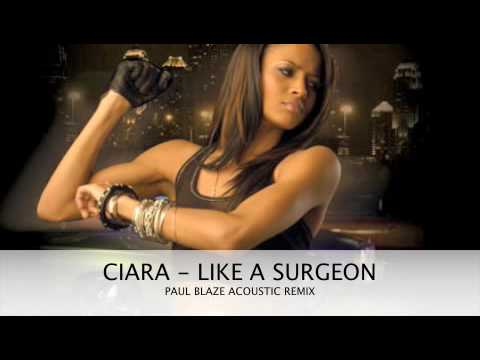 CIARA - LIKE A SURGEON (PAUL BLAZE ACOUSTIC REMIX)