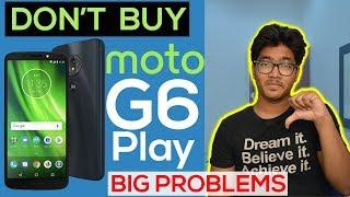 DON'T BUY MOTO G6 Play Rs.11,999| 5 BIG PROBLEMS | Reasons NOT to BUY MOTO G6 Play [Hindi]