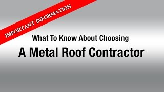 What To Know When Choosing A Metal Roofing Contractor