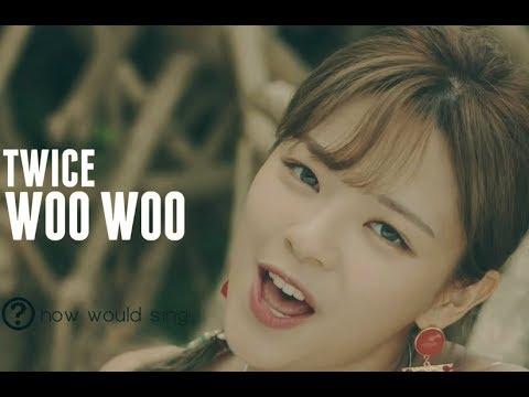 How Would TWICE Sing 'WOO WOO' (DIA) [Line Distribution]