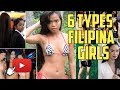 6 Types of Filipina Girls | DO YOU AGREE?