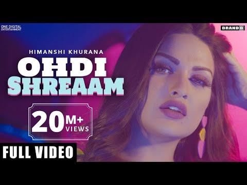 Himanshi Khurana : Ohdi Shreaam Full Video Bunty Bains  Singga  Jassi X  Brand B  Latest Songs