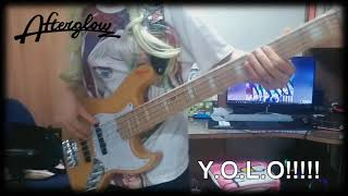 【BanG Dream!】 Y.O.L.O!!! Bass Cover 【Afterglow】