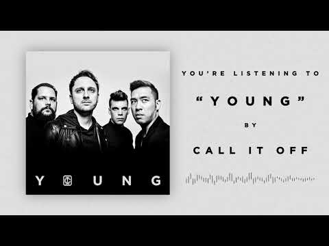 Call It Off - Young