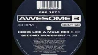 AWESOME 3 - DONT GO (KICKS LIKE A MULE MIX)