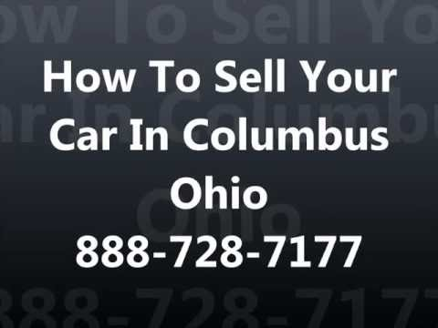 How To Sell My Car In Columbus Ohio 888-728-7177 Cash For Cars Columbus
