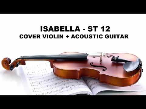 ISABELLA  - ST12 - COVER VIOLIN +  ACOUSTIC GUITAR