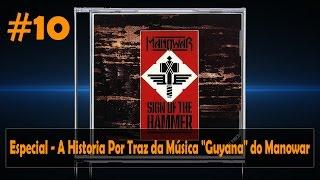 "A Historia  Por Trás Da Música ""Guyana"" Do Manowar #10"