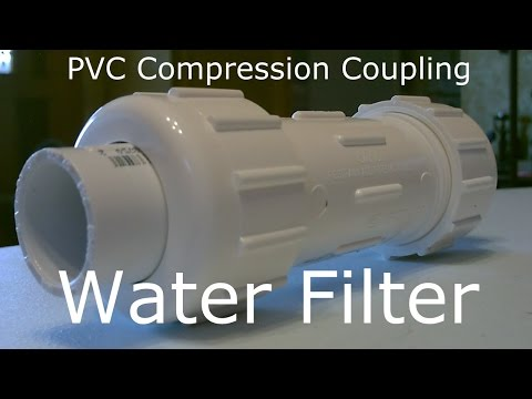 "Homemade Water Filter! - The ""Compression Coupler"" Water FIlter! - Easy DIY - Full Instructions"