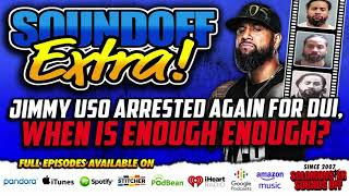 Jimmy Uso Arrested AGAIN For DUI - When Is Enough ENOUGH?