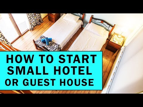 How To Start Small Hotel Or Guest House Business?