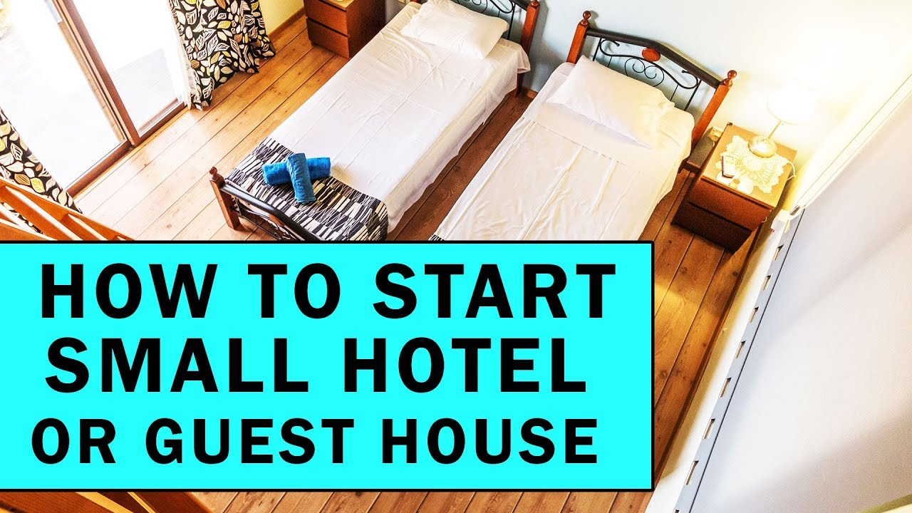 Download How to Start Small Hotel or Guest House Business?