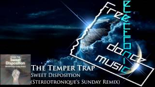 The Temper Trap - Sweet Disposition (Stereotronique's Sunday Remix)