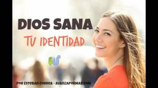 DIOS SANA TU IDENTIDAD -  MENSAJES DE ANIMO Y ALIENTO  - PA 46