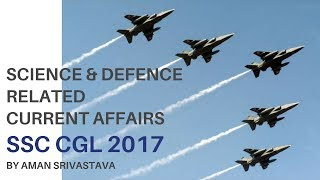 What Are The Current Affairs Related To Science & Defence for SSC CGL 2017 by Aman Srivastava