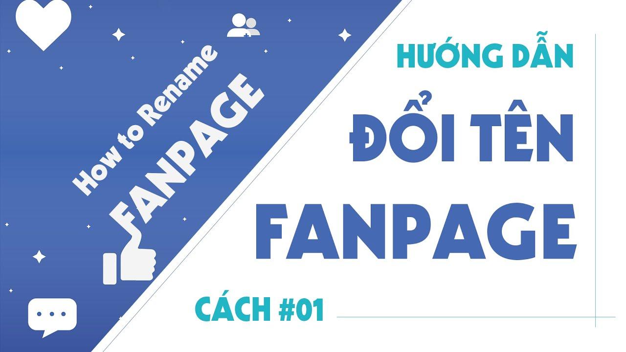 Cách Đổi Tên Fanpage Chỉ 01 Phút Được Phê Duyệt – Cách 01 / How to Rename Fanpage Facebook #01