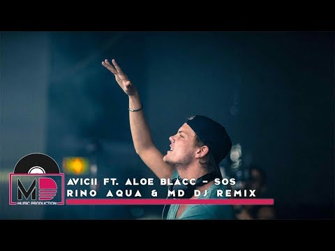 Avicii Ft. Aloe Blacc - SOS (Rino Aqua & MD Dj Remix)