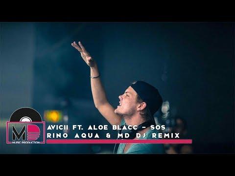 Avicii Ft. Aloe Blacc - SOS (Rino Aqua & MD Dj Remix)