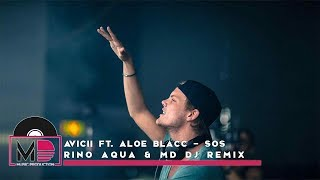 Gambar cover Avicii ft. Aloe Blacc - SOS (Rino Aqua & MD Dj Remix)