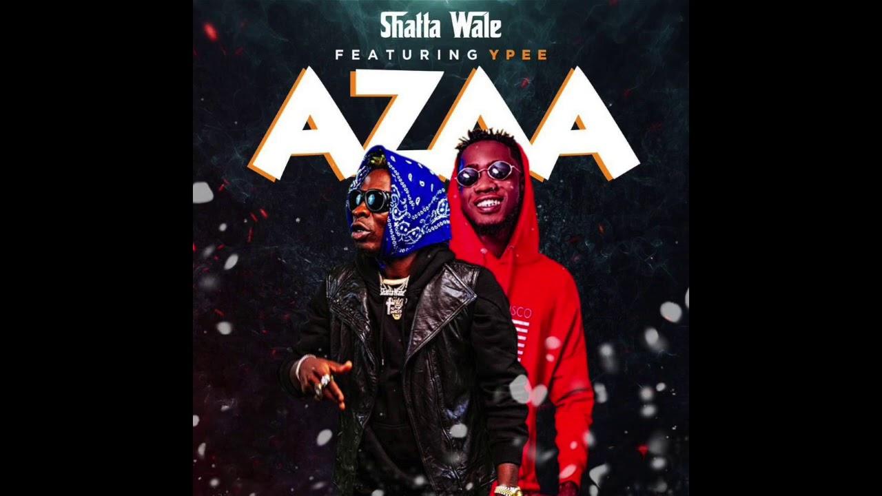 Download Shatta Wale - Azaa ft. YPee (Audio Slide)
