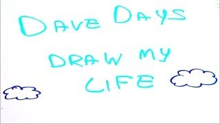 Draw My Life (Dave Days)