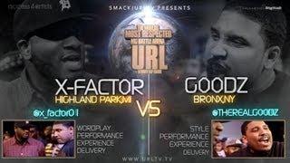 SMACK/ URL PRESENTS GOODZ vs X-FACTOR | URLTV