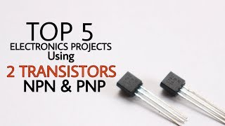 Top 5 Electronics Projects using a pair of transistors NPN & PNP | two transistors