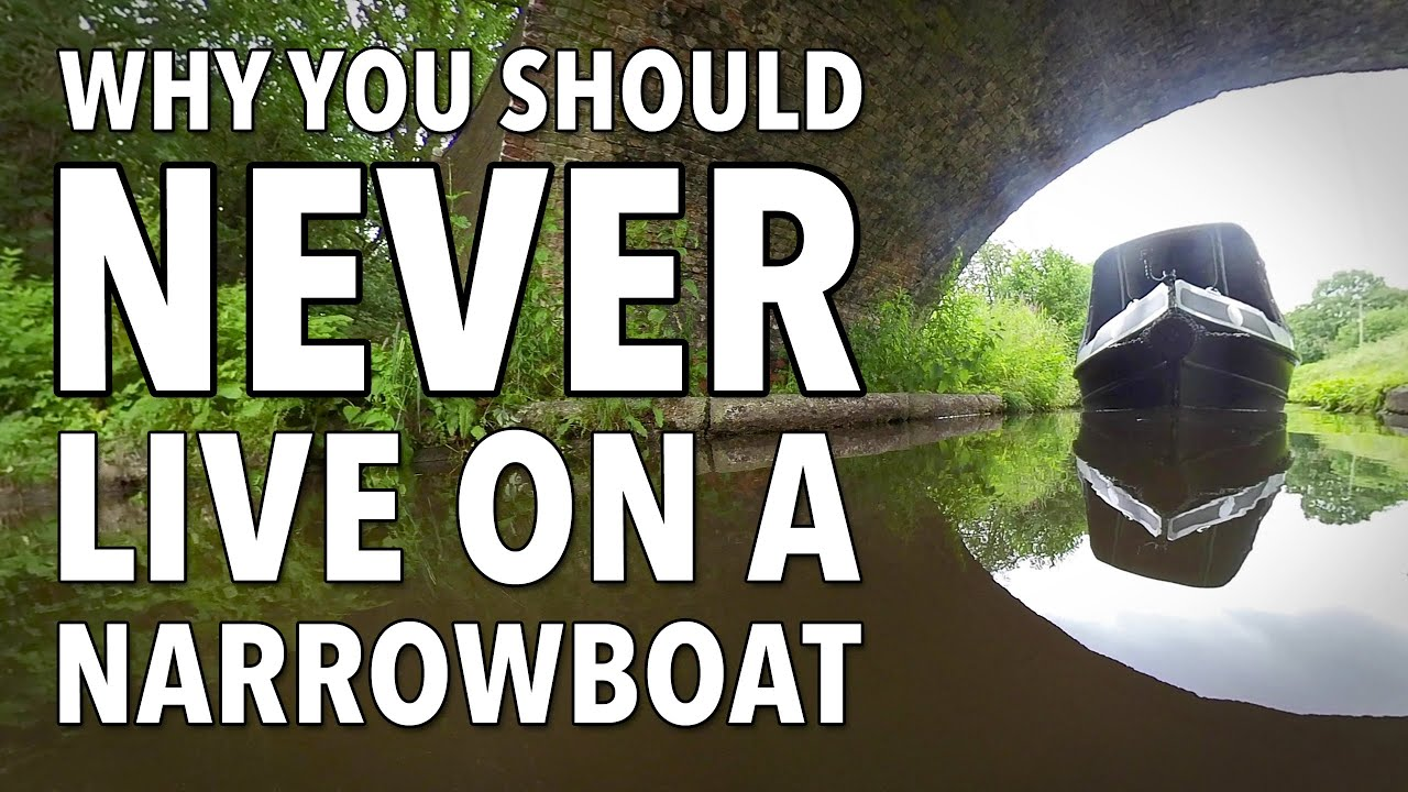 Ten Reasons Why You Should NEVER Live On A Narrowboat!