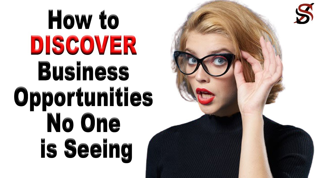 How to Discover Business Opportunities No One is Seeing