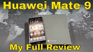 Huawei Mate 9 - My Full Review - It was worth the wait!