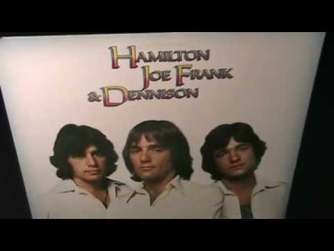 Hamilton Joe Frank & Dennison - Now That I've Got You - [STEREO]
