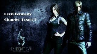 RESIDENT EVIL 6 first time Game Play Chapter 1 Part 3 Leon Campaign walk through mission