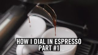 How I Dial-In Espresso - Part #1