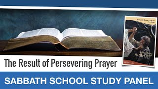 "Sabbath Bible Lesson 12: ""The Result of Persevering Prayer"" - Lessons From the Life of Jacob"