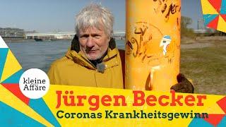 Jürgen Becker – Coronas Krankheitsgewinn