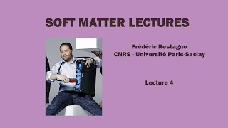 Soft matter physics - Frédéric Restagno - Lecture 4 screenshot 2