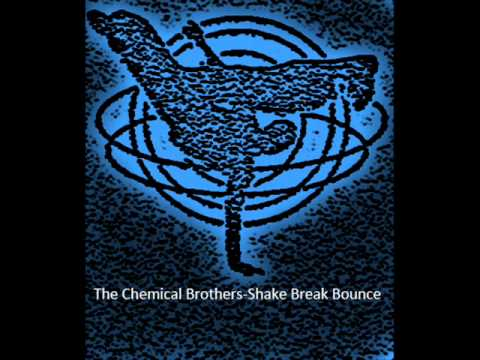 The Chemical Brothers-Shake Break Bounce