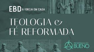 Teologia efé reformada   Bruno Fernandes