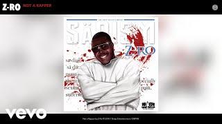Z-Ro Not a Rapper Audio.mp3
